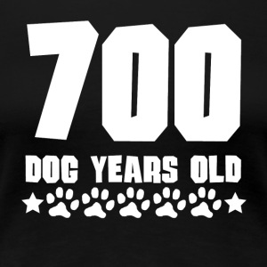 700 Dog Years Old Funny 100th Birthday - Women's Premium T-Shirt