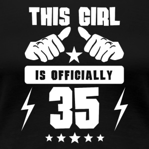 This Girl Is Officially 35 - Women's Premium T-Shirt