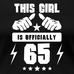 This Girl Is Officially 65 - Women's Premium T-Shirt