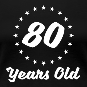 80 Years Old - Women's Premium T-Shirt