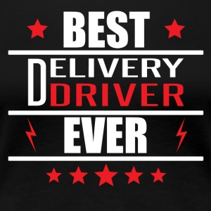 Best Delivery Driver Ever - Women's Premium T-Shirt