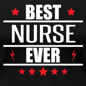 Best Nurse Ever - Women's Premium T-Shirt
