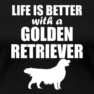 Life Is Better With A Golden Retriever - Women's Premium T-Shirt