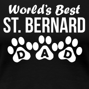 World's Best St Bernard Dad - Women's Premium T-Shirt