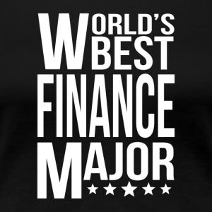 World's Best Finance Major - Women's Premium T-Shirt