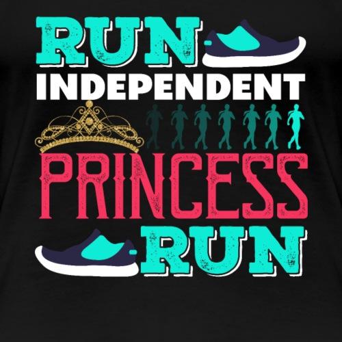 RUN INDEPENDENT PRINCESS RUN - Women's Premium T-Shirt