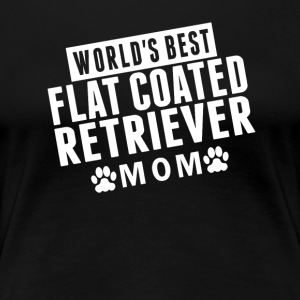 World's Best Flat-Coated Retriever Mom - Women's Premium T-Shirt
