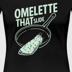 Omelette That Slide - Women's Premium T-Shirt