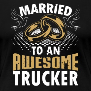 Married To An Awesome Trucker - Women's Premium T-Shirt