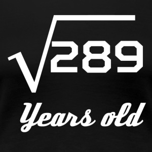 Square Root Of 289 17 Years Old - Women's Premium T-Shirt