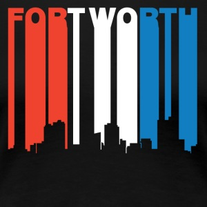 Red White And Blue Fort Worth Texas Skyline - Women's Premium T-Shirt