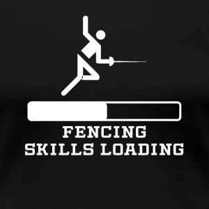 Fencing Skills Loading - Women's Premium T-Shirt