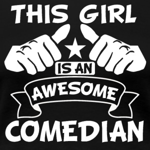 This Girl Is An Awesome Comedian - Women's Premium T-Shirt