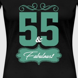Fifty Five And Fabulous - Women's Premium T-Shirt