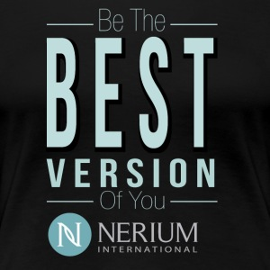 Be The Best Version Of You Nerium - Women's Premium T-Shirt