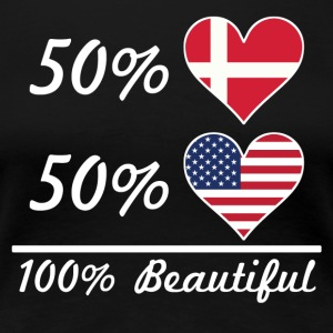 50% Danish 50% American 100% Beautiful - Women's Premium T-Shirt