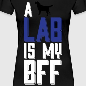 A LAB Is My BFF T Shirt - Women's Premium T-Shirt