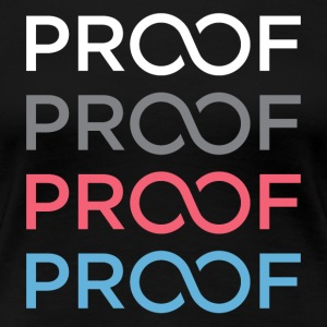 PROOF TEE 2.0 - Women's Premium T-Shirt