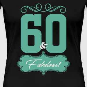 Sixty And Fabulous - Women's Premium T-Shirt