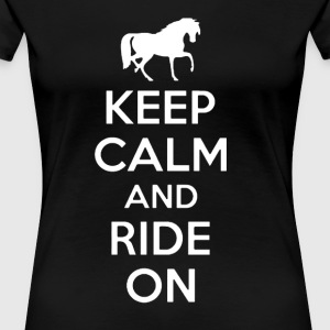 KEEP CALM AND RIDE ON HORSE SHIRT - Women's Premium T-Shirt