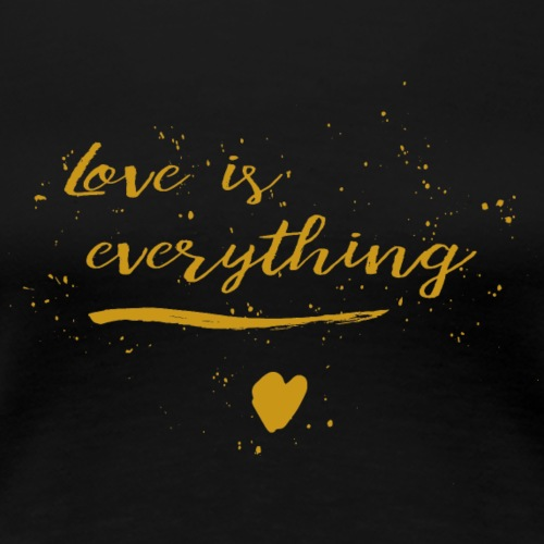 love is everything heart - Women's Premium T-Shirt