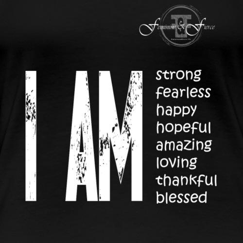 I AM ... Feminine and Fierce - Women's Premium T-Shirt