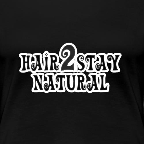 Hair 2 Stay Natural T-shirt - Women's Premium T-Shirt