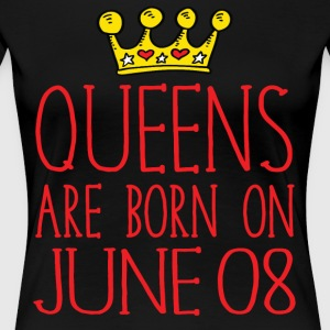 Queens are born on June 08 - Women's Premium T-Shirt