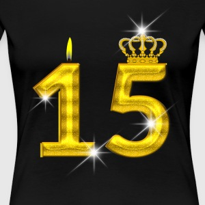 15 - Birthday - Golden Number - Crown - Flame - Women's Premium T-Shirt