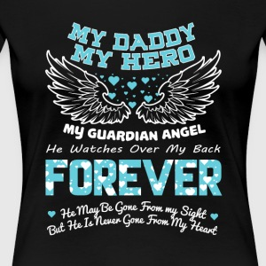 My Daddy My Guardian Angel T Shirt - Women's Premium T-Shirt