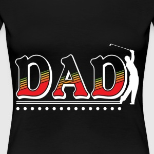 Dad Play Golf T Shirt - Women's Premium T-Shirt