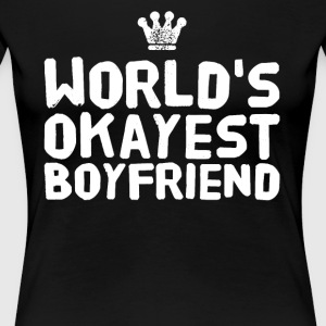 world's okayest boyfriend - Women's Premium T-Shirt