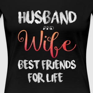 Wife And Husband Best Friends For Life T Shirt - Women's Premium T-Shirt