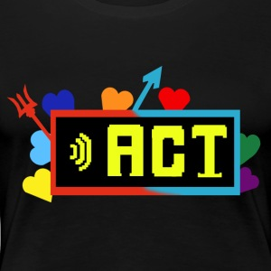 Act - Women's Premium T-Shirt
