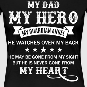 My Dad My Hero My Guardian Angel T Shirt - Women's Premium T-Shirt