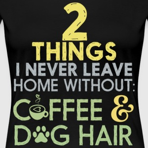 Coffee And Dog Hair T Shirt - Women's Premium T-Shirt