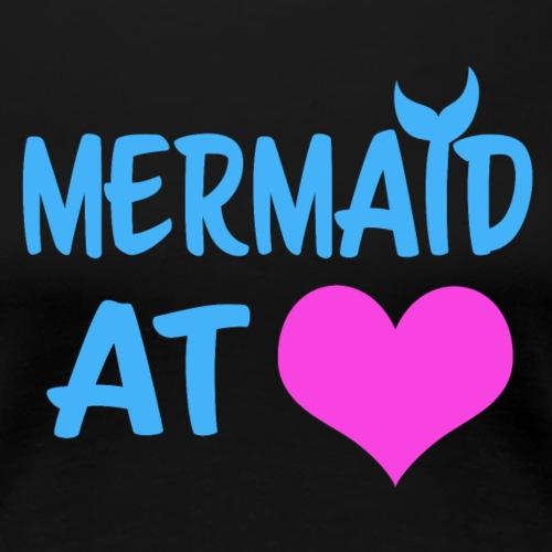 Mermaid At Heart - Women's Premium T-Shirt