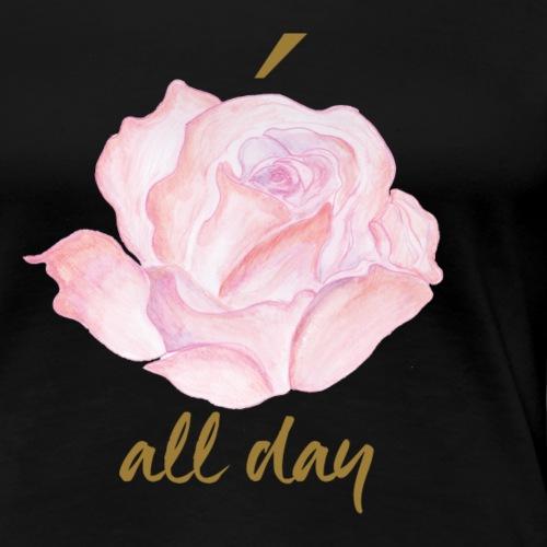 Rosé all day - Women's Premium T-Shirt
