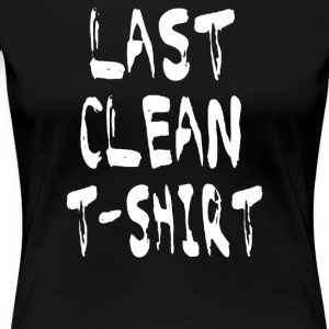 Last Clean - Women's Premium T-Shirt