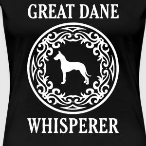 Great Dane Whisperer - Women's Premium T-Shirt