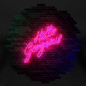 Hello Gorgeous - Neon Sign - Women's Premium T-Shirt