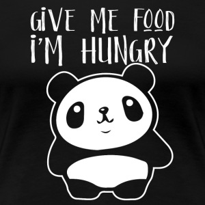 Give me the food I´m hungry - Women's Premium T-Shirt
