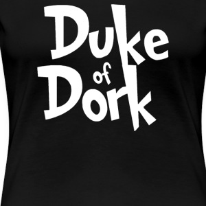 Duke of Dork - Women's Premium T-Shirt