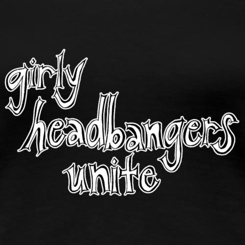 Girly Headbangers UNITE - Women's Premium T-Shirt