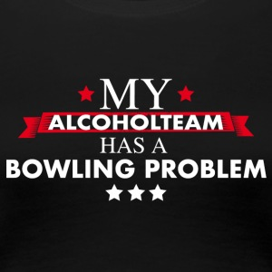Bowling Teamshirt for professional drinkers - Women's Premium T-Shirt