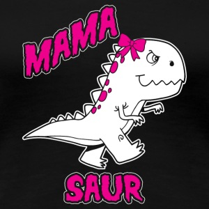 Mama Saur! we love mama! Mum! Mommy! Mother! - Women's Premium T-Shirt