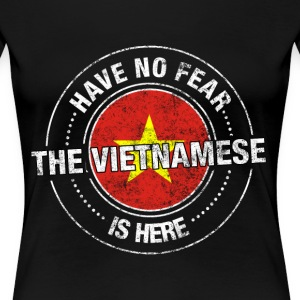 Have No Fear The Vietnamese Is Here Shirt - Women's Premium T-Shirt