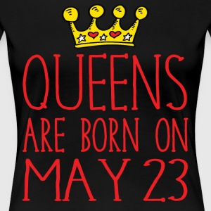 Queens are born on May 23 - Women's Premium T-Shirt