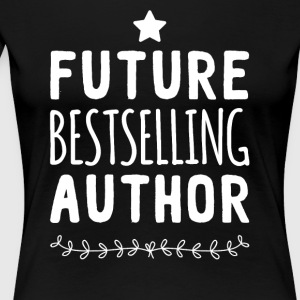 Future best selling author - Women's Premium T-Shirt