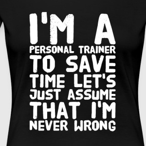 I'm a personal trainer to save time let's just ass - Women's Premium T-Shirt